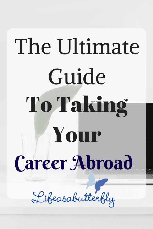 The Ultimate Guide To Taking Your Career Abroad