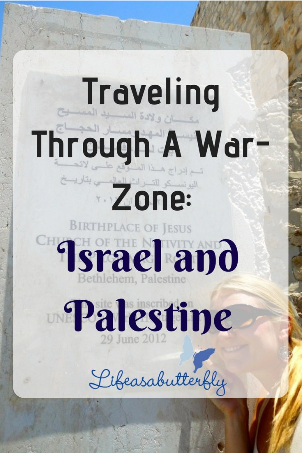 Traveling Through A War-Zone: Israel and Palestine