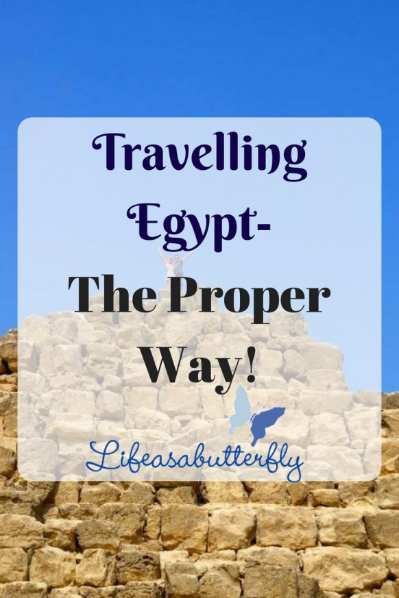 Travelling Egypt- The Proper Way!