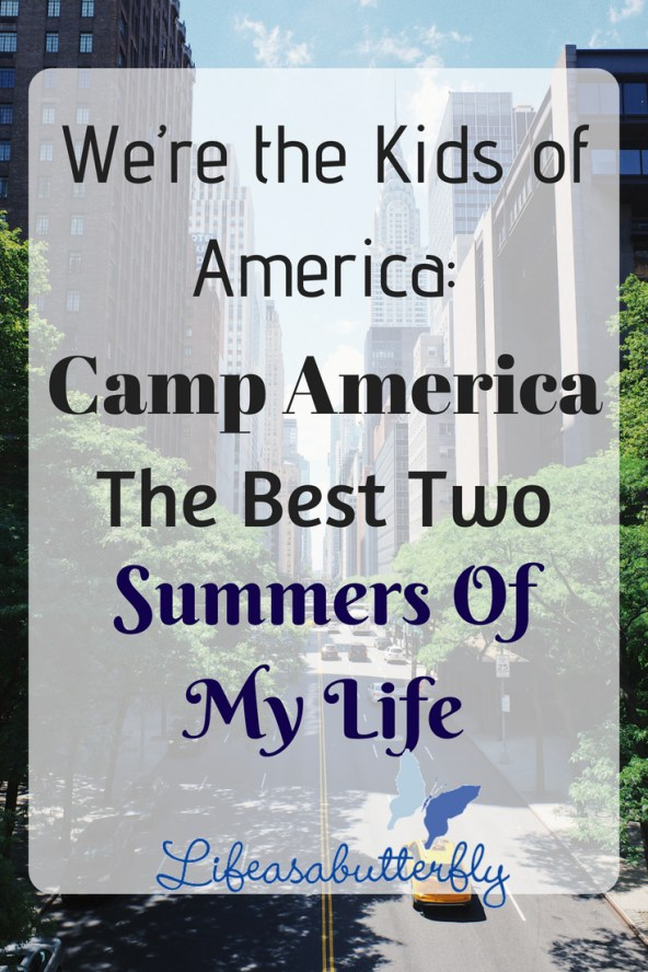 We're the Kids of America: Camp America – The best 2 summers of my life