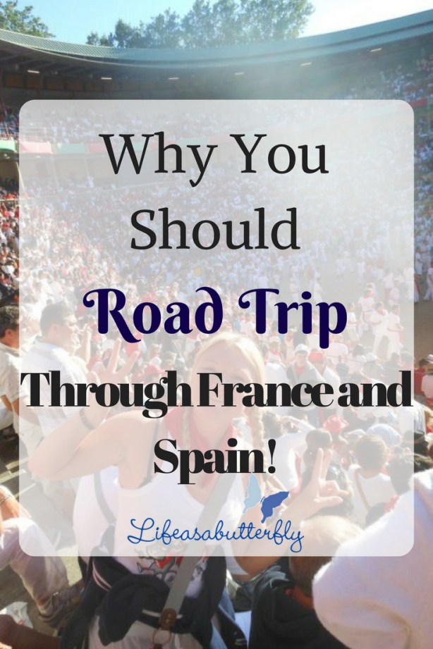 Why You Should Road Trip Through France and Spain!