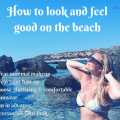 How to look and feel good on the beach