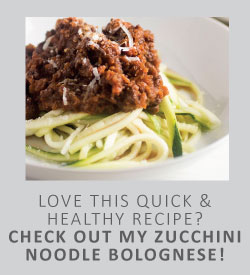 Love this quick and healthy recipe? Check out my zucchini noodle bolognese!