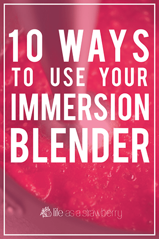 10 ways to use your immersion blender.