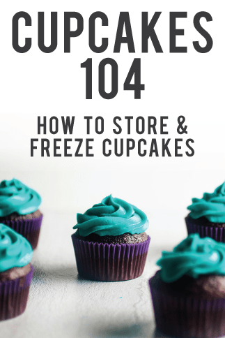 Cupcakes 104: How to store and freeze cupcakes.
