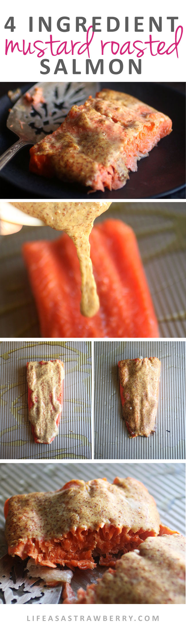 4 Ingredient Mustard Roasted Salmon - This easy baked salmon recipe is healthy and perfect for busy weeknights - and with only four ingredients! A simple, healthy mustard and maple syrup sauce brings out the flavor of the fish and makes for a dish the whole family is sure to love. Oven baked salmon in less than half an hour. Serve with asparagus or your favorite side dish!   lifeasastrawberry.com