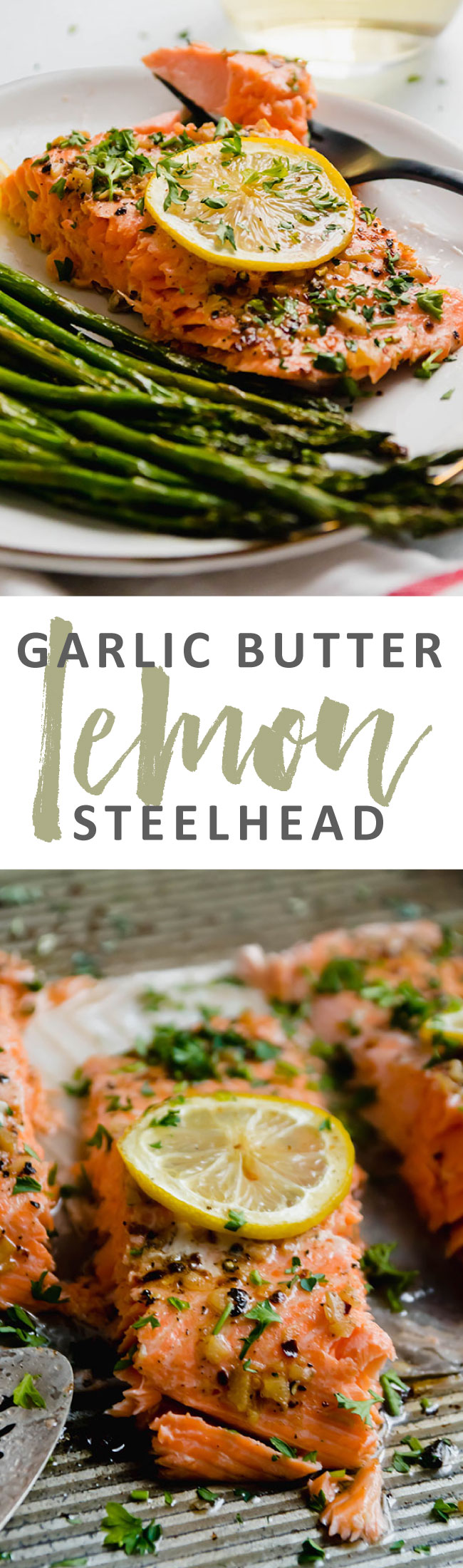 """graphic with two images of baked steelhead and text that reads """"garlic butter lemon steelhead"""""""