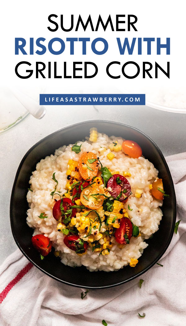 """overhead photo of risotto topped with grilled corn in a black bowl and blue text that reads """"Summer risotto with grilled corn"""""""
