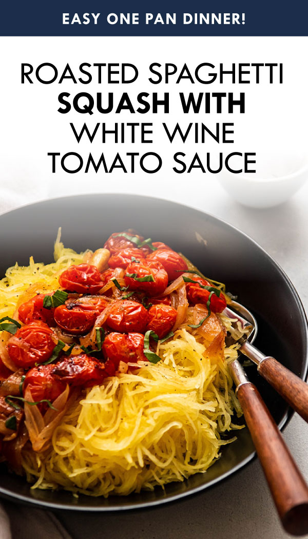 "Graphic with a photo of spaghetti squash and roasted tomatoes in a black bowl and text that reads ""Roasted spaghetti squash with white wine tomato sauce"""