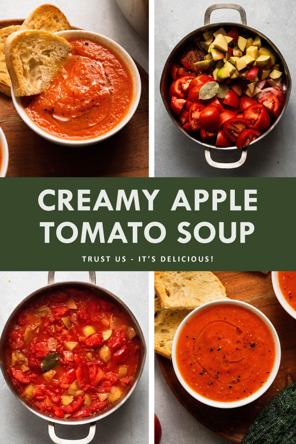 "Graphic with four photos illustrating the steps to make tomato soup and white text that reads ""creamy apple tomato soup"""