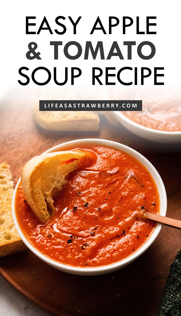 "Photo of tomato soup in a white bowl with grey text overlay that reads ""easy apple and tomato soup recipe"""