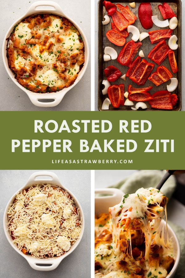 "Graphic with four photos illustrating the steps to make roasted red pepper baked ziti and white text that reads ""roasted red pepper baked ziti"""