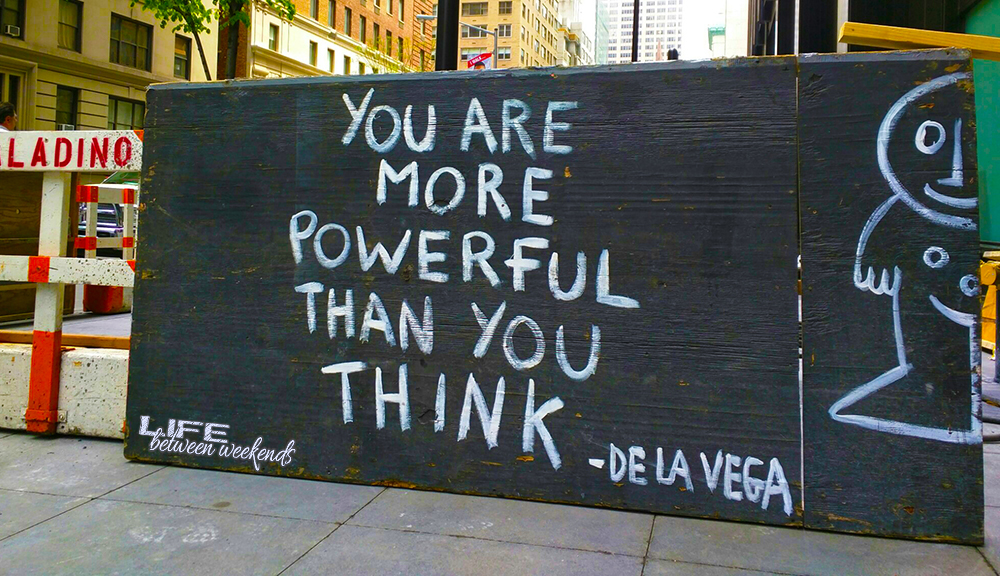 You are more powerful than you think - De La Vega Art in NYC