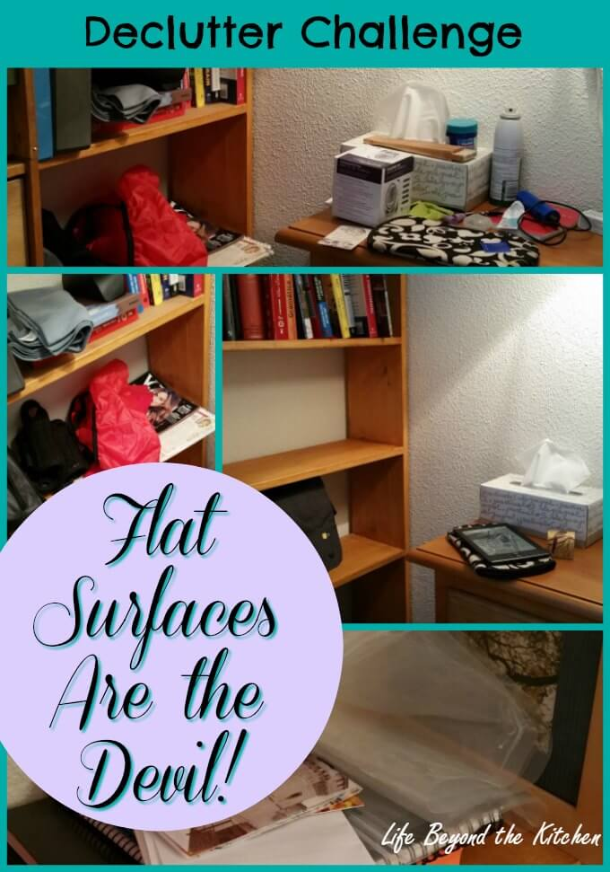 Flat Surfaces Are The Devil! ~ Declutter Challenge ~ Life Beyond the Kitchen