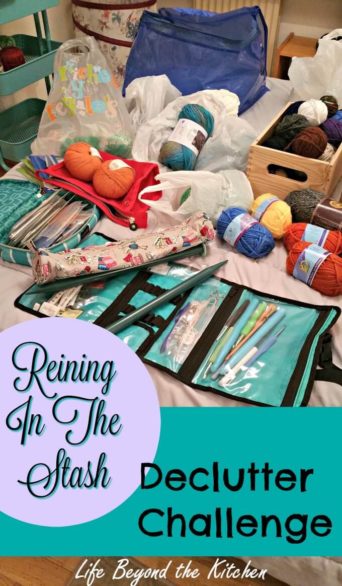 Reining In The Stash ~ Declutter Challenge ~ Life Beyond the Kitchen