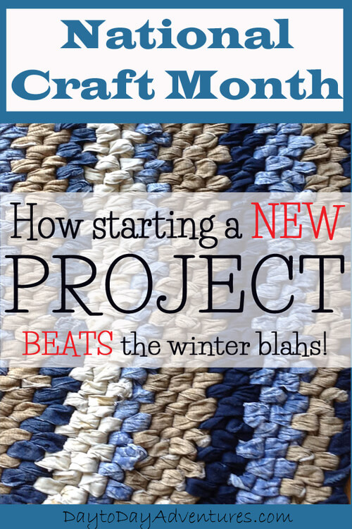 Starting+a+New+Rag+Rug+Project+for+National+Craft+Month.++How+starting+a+new+craft+project+can+cure+the+winter+blahs+-+DaytoDayAdventures