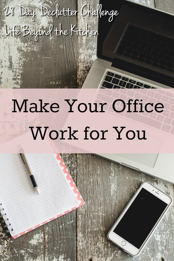 Make Your Office Work For You ~ 28 Day Declutter Challenge ~ Life Beyond the Kitchen