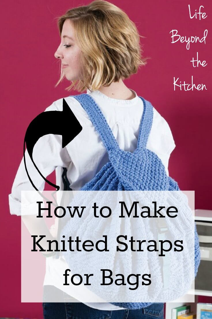 Sturdy Knit Straps for Belts and Bags ~ Life Beyond the Kitchen
