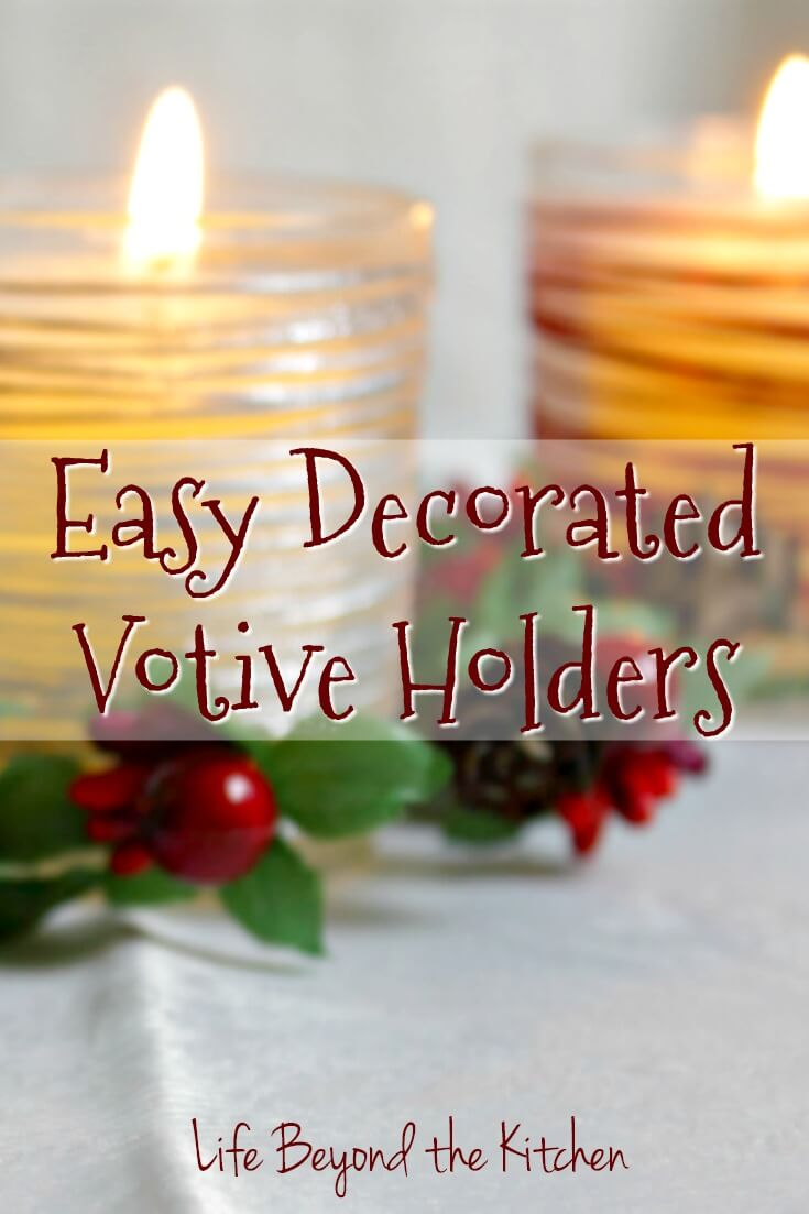 Easy Decorated Votive Holders ~ #CraftRoomDestashChallenge ~ Life Beyond the Kitchen
