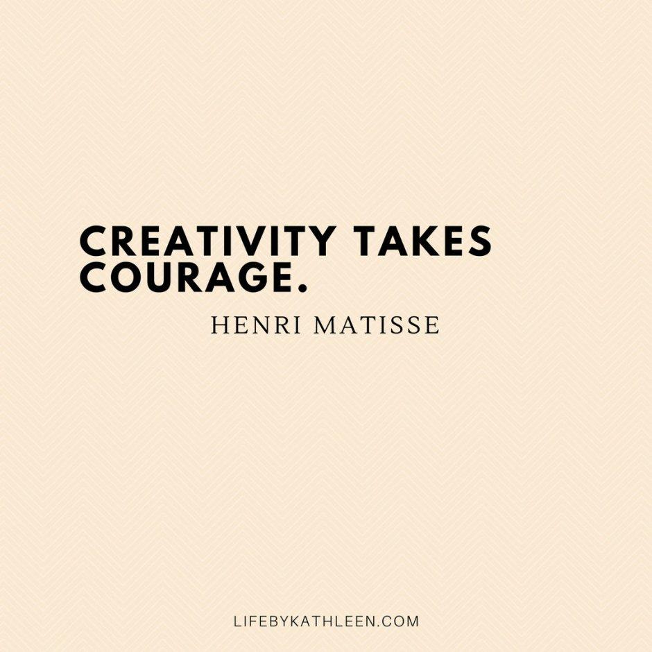 Creativity takes courage - Henri Matisse #quotes #courage #henrimatisse #stilllife #creativity
