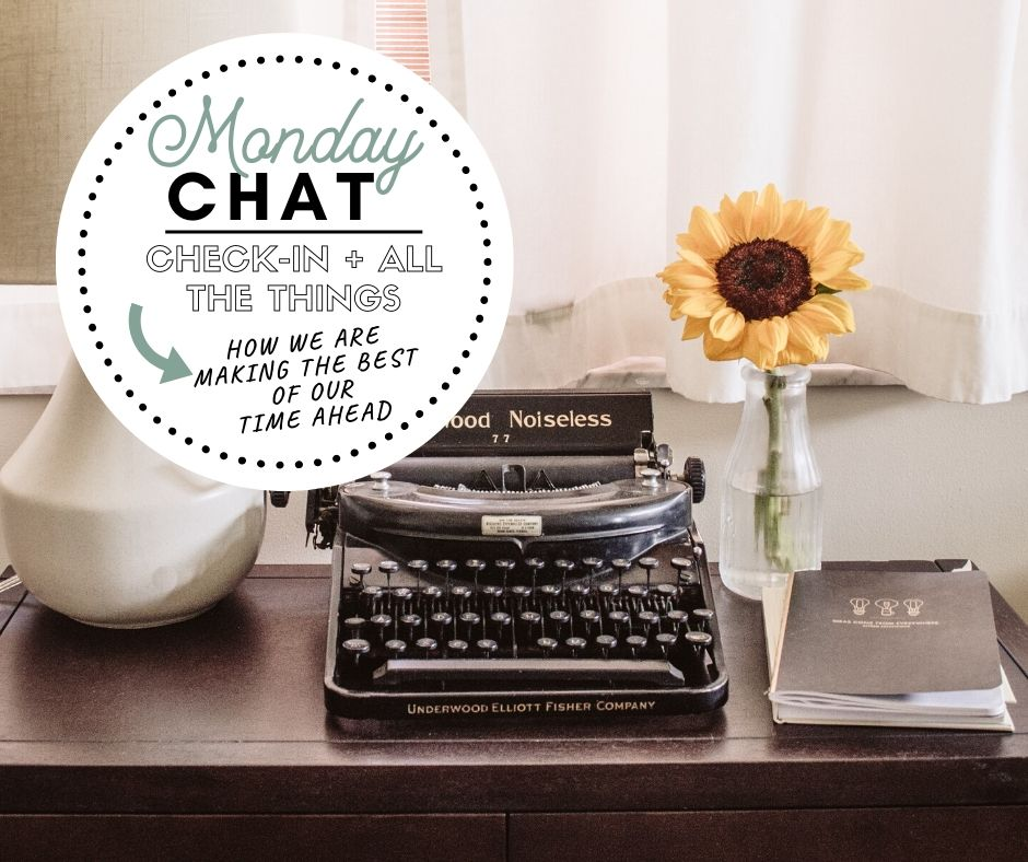 MONDAY Chat:  Check-In … All the things