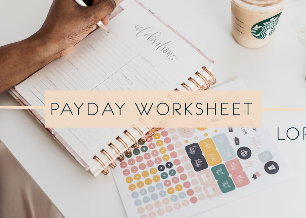 New Payday Worksheet!