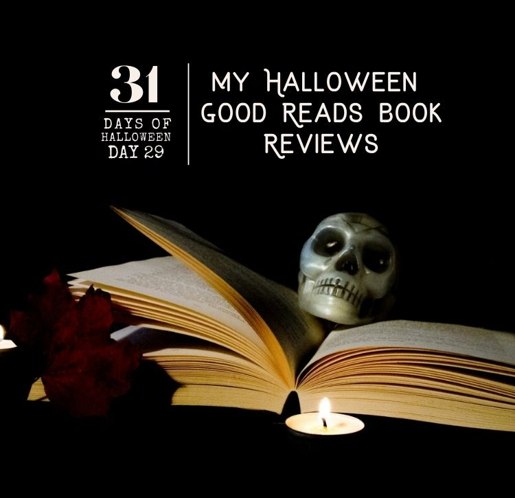 31 Days of Halloween: Day #29 … My Halloween Good Reads Reviews