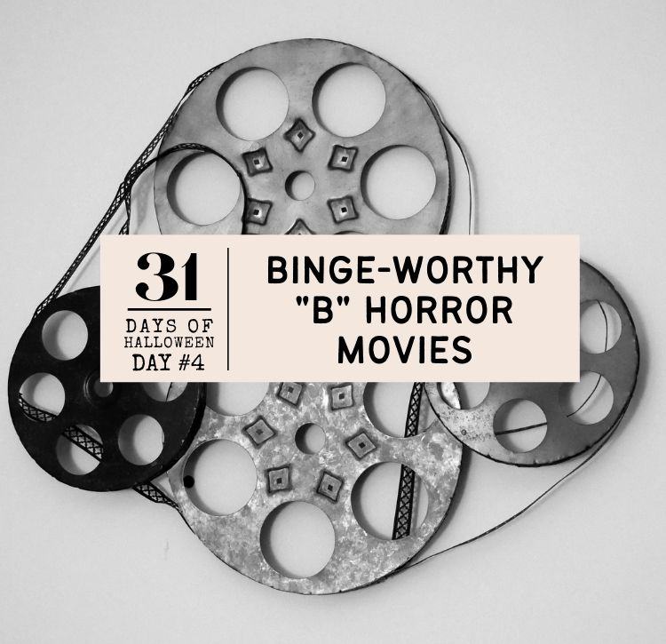 31 Days of Halloween: Day #4 … Classic B-Horror Movies to Watch