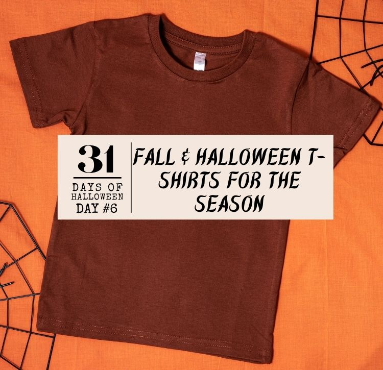 31 Days of Halloween: Day #6 … Fun Fall and Halloween T-Shirts for the Season