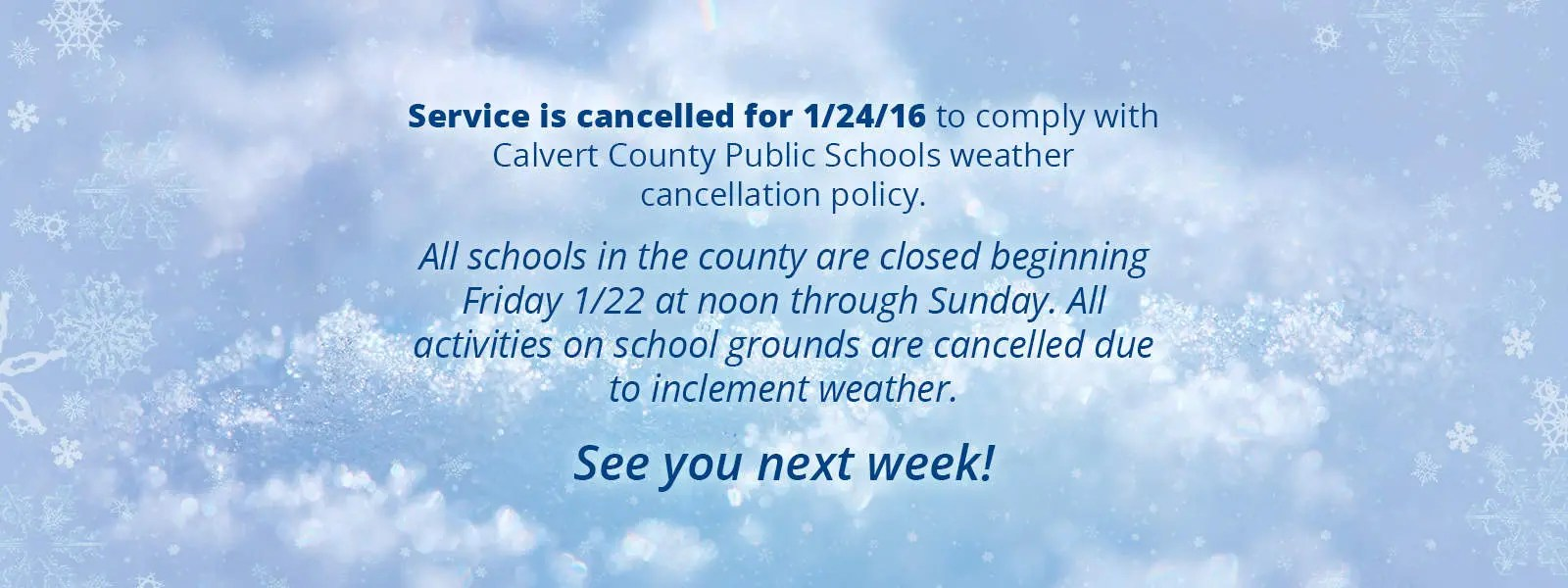 1/24/16 Sunday Service Cancelled