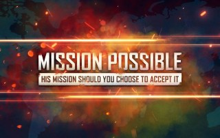 Mission Possible - His mission should you choose to accept it