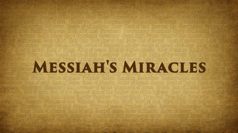 messiahs miracles