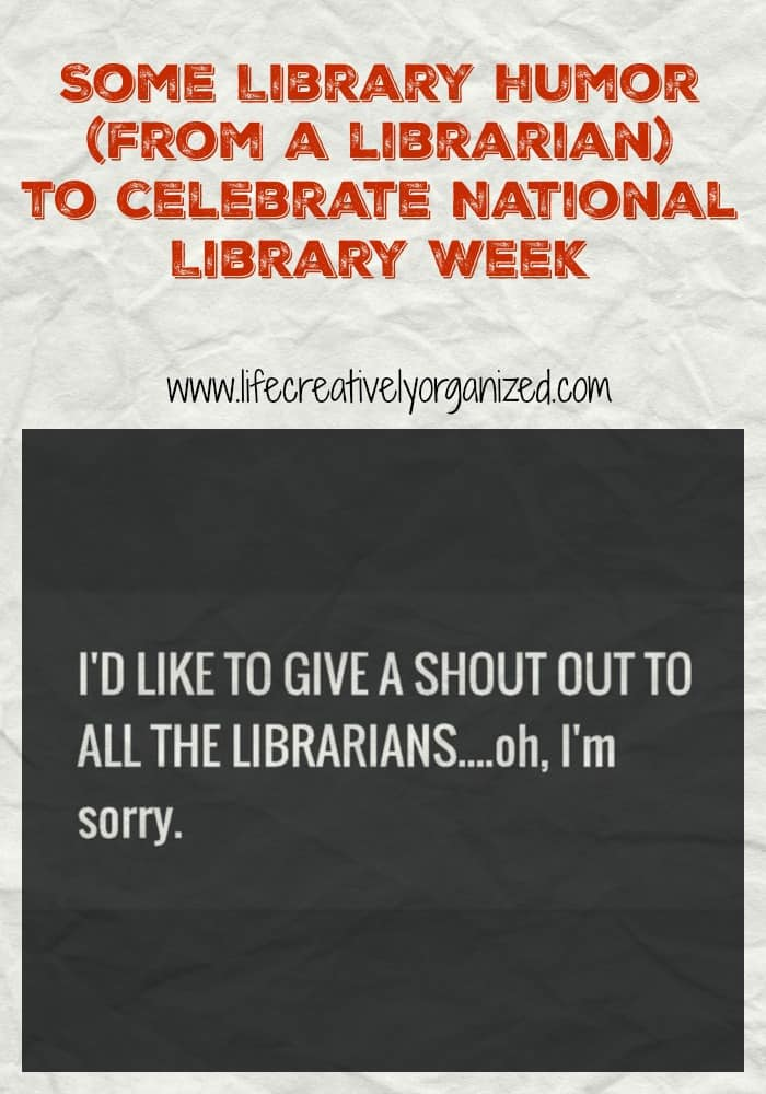 Some library humor (from a librarian) to celebrate National Library Week