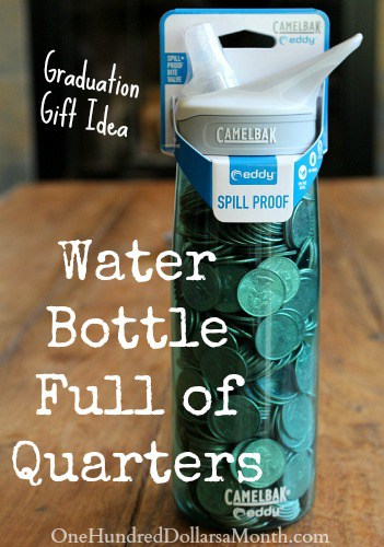 10 awesome graduation gift ideas! A water bottle filled with quarters for laundry or vending machines