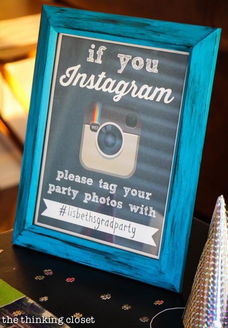 Graduation party decorations - Make a sign asking guests to use your hashtag on all photos, so they can easily be found. Free printable sign.