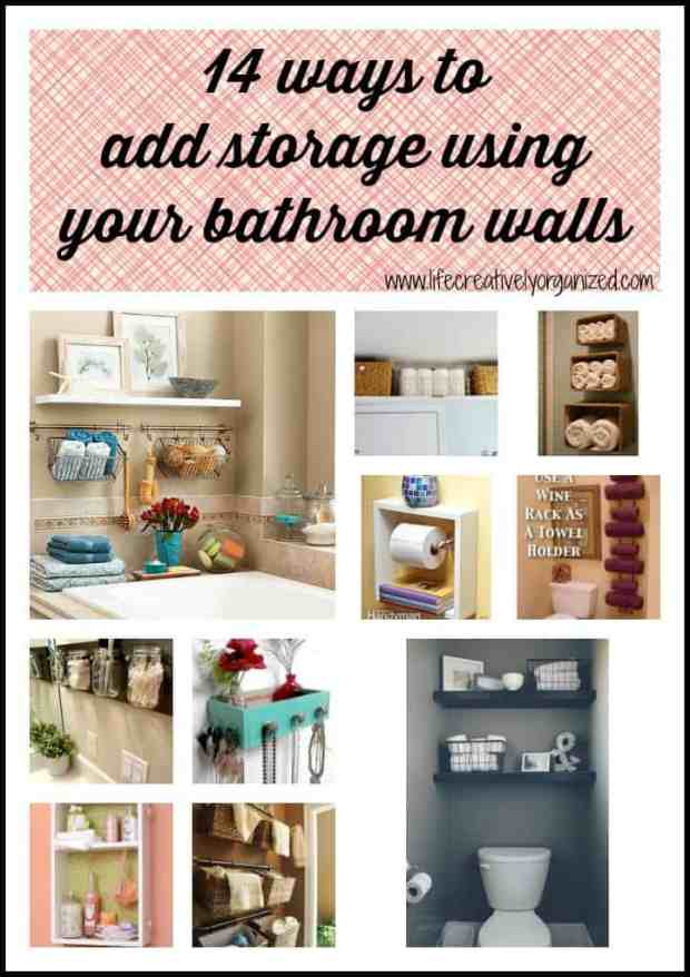 Are you fed up with your cramped, unorganized bathroom? Well, here are 14 ways to add storage using bathroom walls! Easy, cheap and so much potential! lifecreativelyorganized.com
