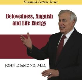 Belovedness, Anguish and Life Energy
