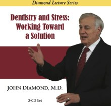 Dentistry and Stress: Working Toward a Solution