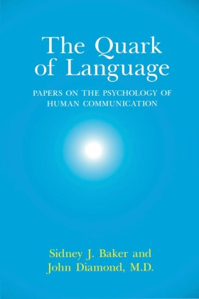 The Quark of Language: Papers on the Psychology of Human Communication