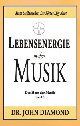 Lebensenergie in der Musik: Das Herz der Musik (Band 3)