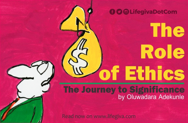 The Role of Ethics: The Journey to Significance