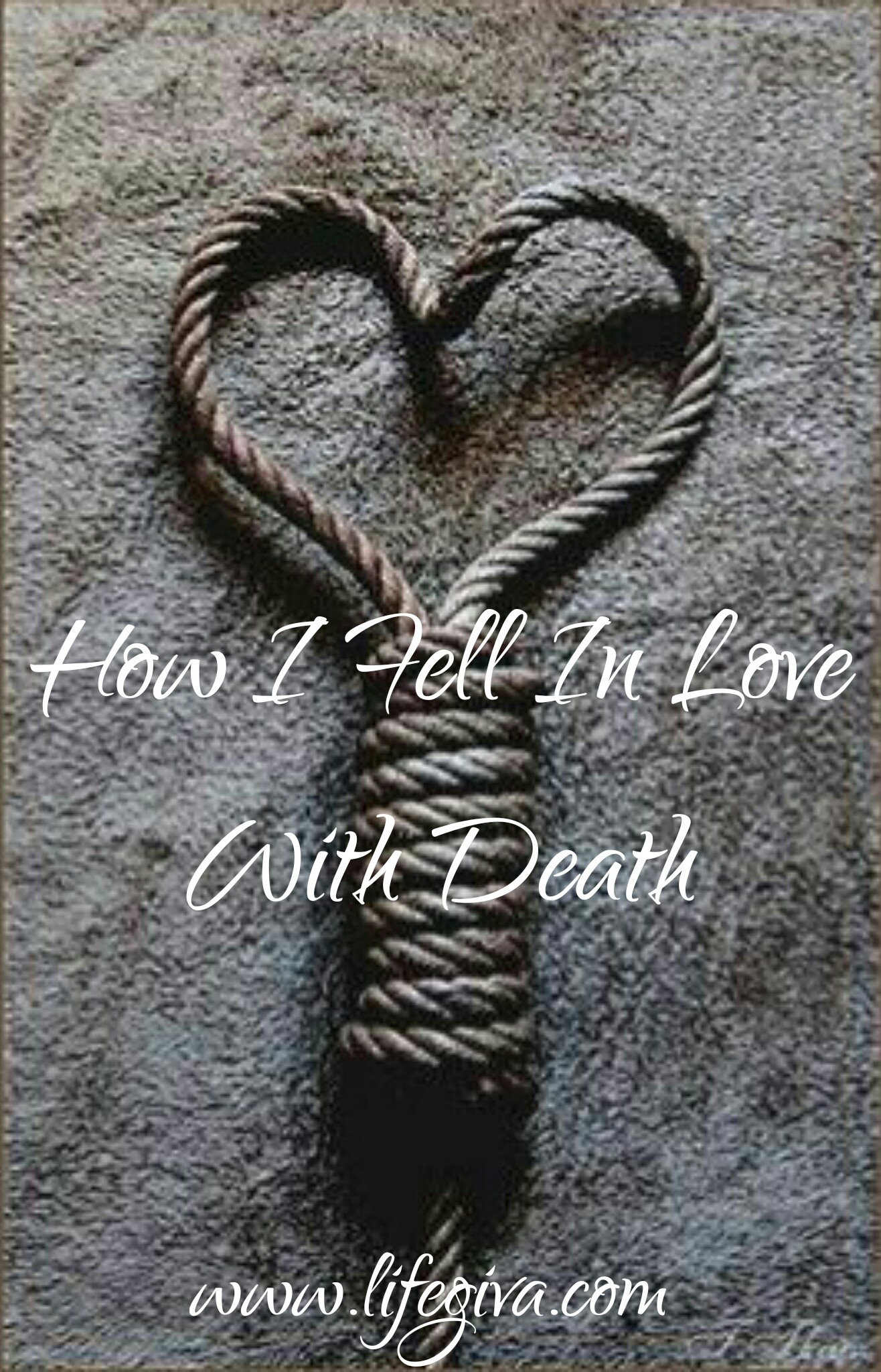How I Fell In Love With Death