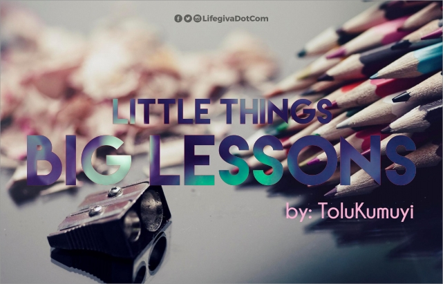 Little Things, Big Lessons #8