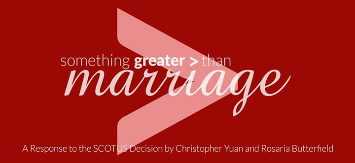 Something Greater Than Marriage: A Response to the SCOTUS Decision