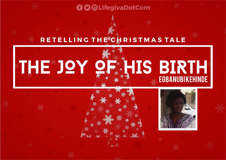 The Joy of His Birth - Egbanubi Kehinde