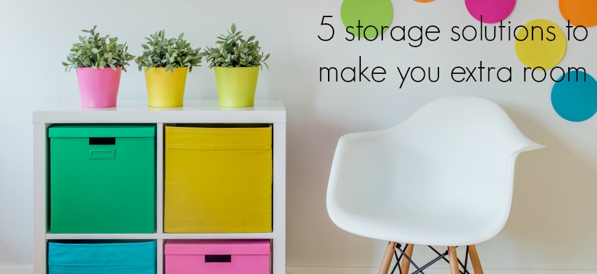 5 storage solutions to make you extra room