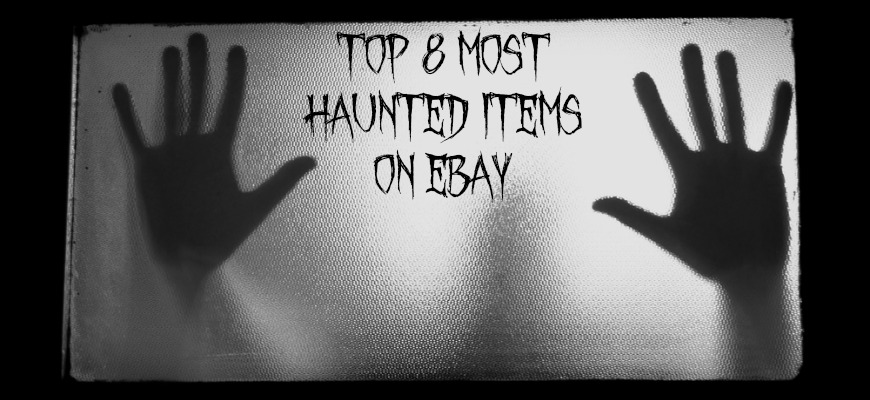 Top 8 Most Haunted Items on eBay
