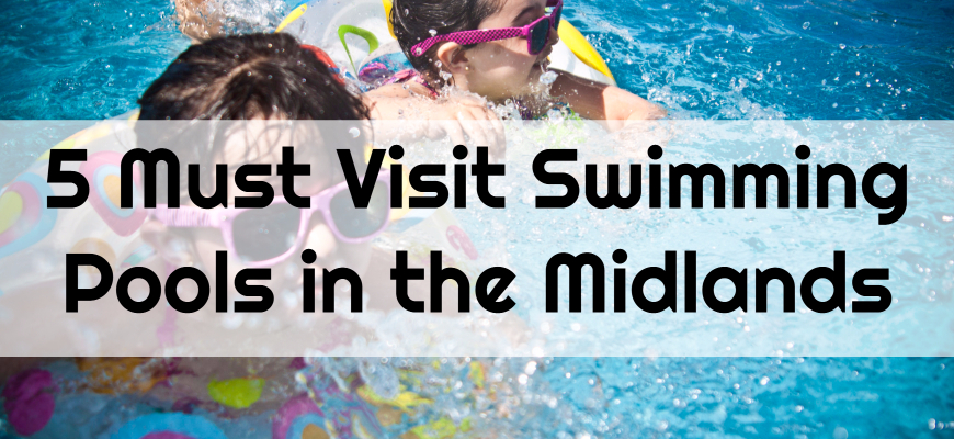 5 Must Visit Swimming Pools in the Midlands