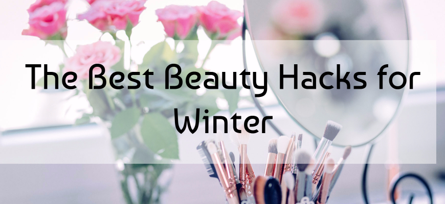 The Best Beauty Hacks for Winter