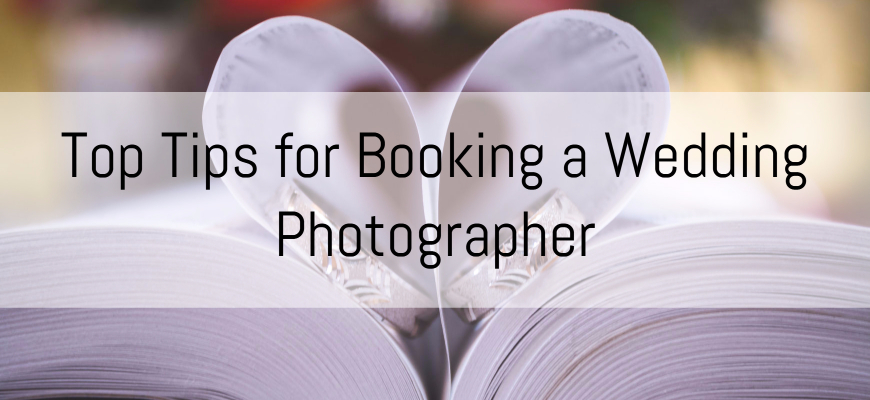 Top Tips for Booking a Wedding Photographer